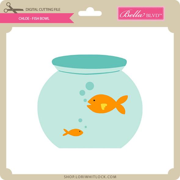 Chloe - Fish Bowl