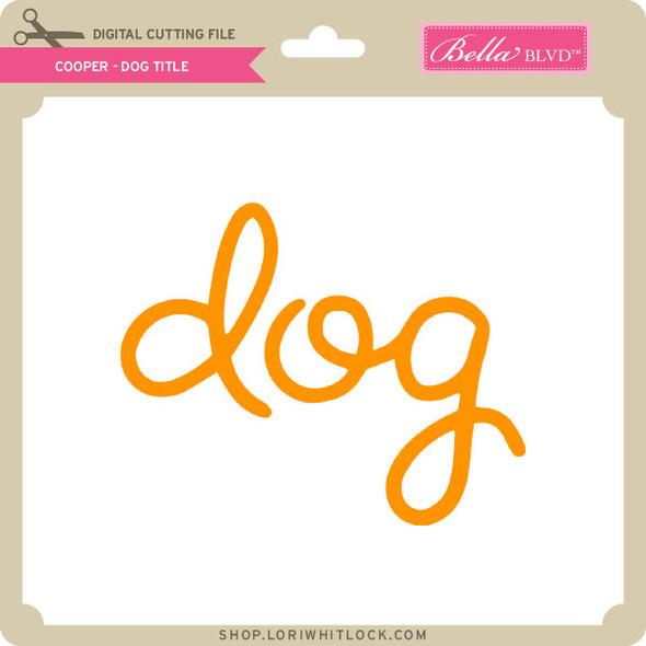 Cooper Dog Title