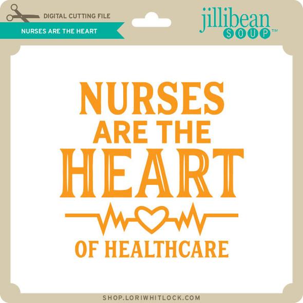 Nurses are the Heart