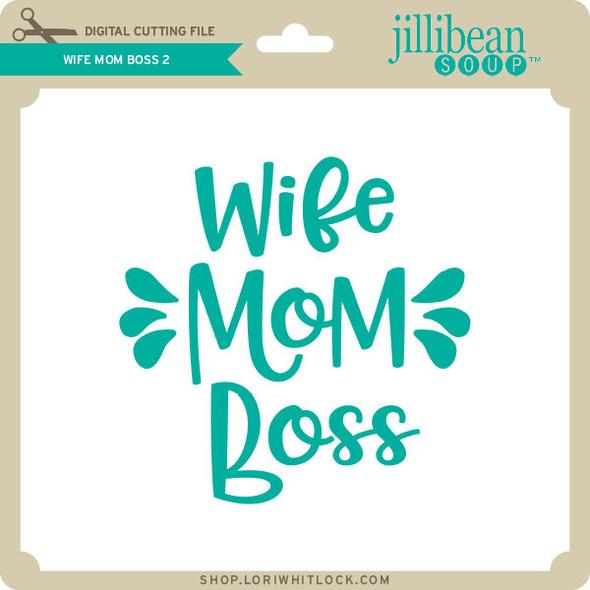 Wife Mom Boss 2