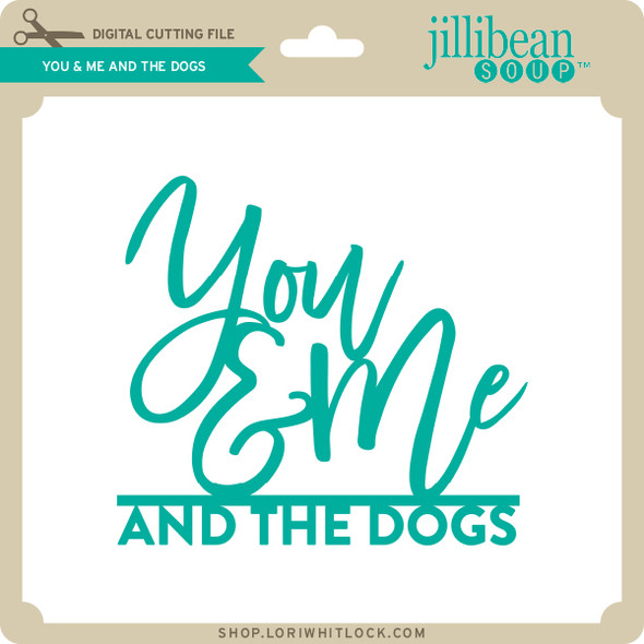 You & Me and the Dogs