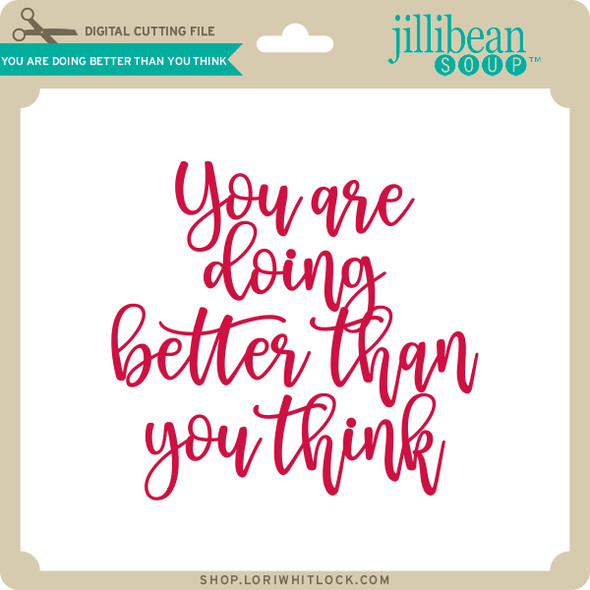You are Doing Better Than You Think