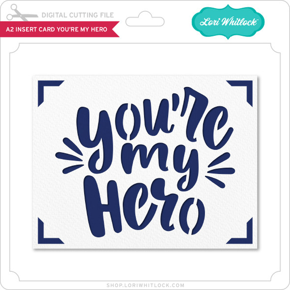 A2 Insert Card You're My Hero