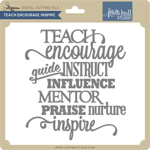Teach Encourage Inspire