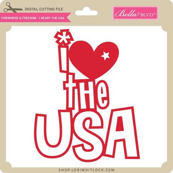 Fireworks & Freedom - I Heart the USA