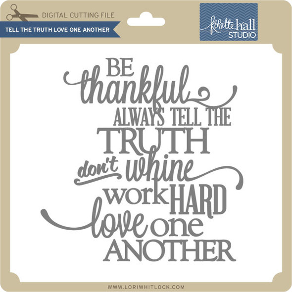 Tell The Truth Love One Another