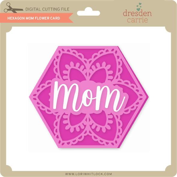 Hexagon Mom Flower Card