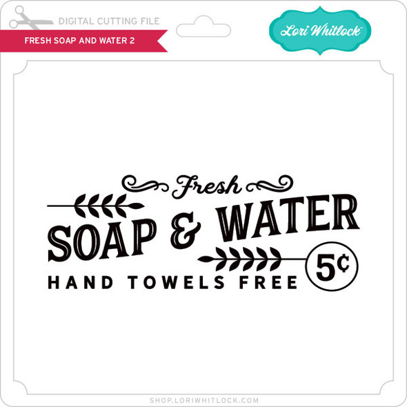 Fresh Soap And Water 2