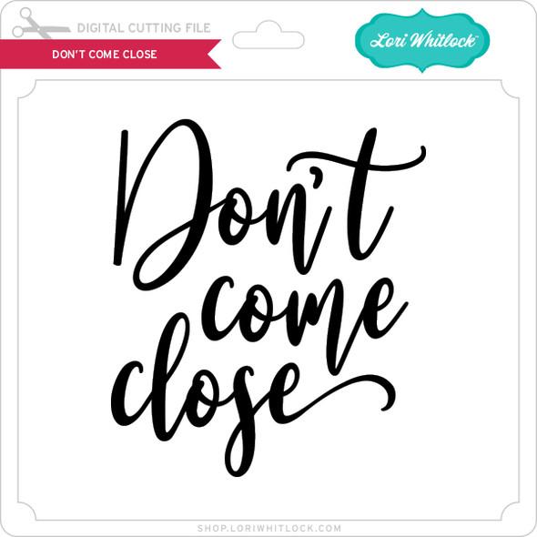 Don't Come Close