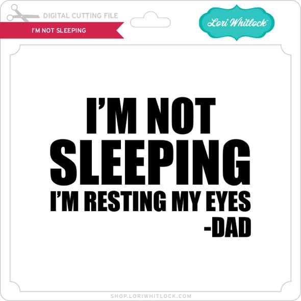 I'm Not Sleeping