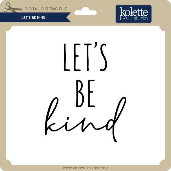 Let's Be Kind