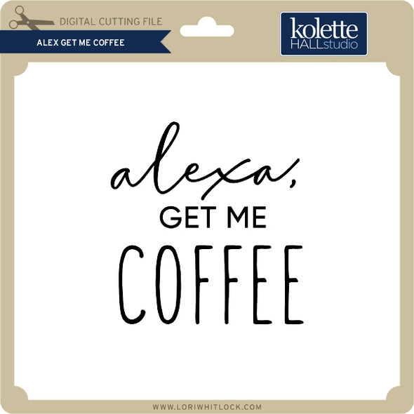 Alexa Get Me Coffee
