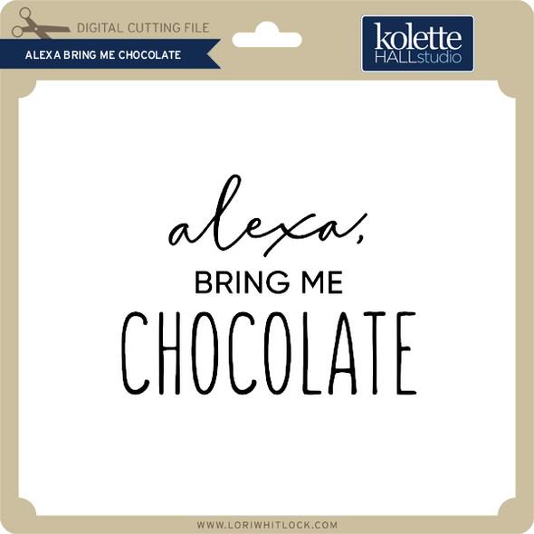 Alexa Bring me Chocolate