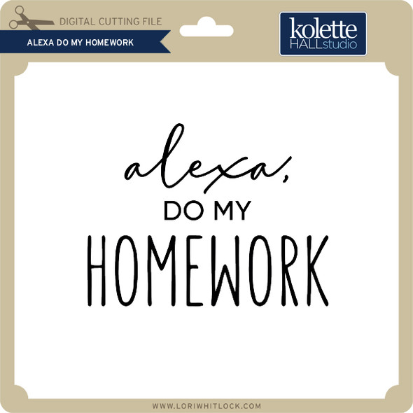 Alexa Do My Homework