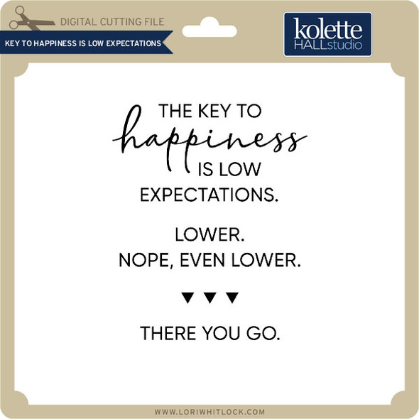 The Key to Happiness is Low Expectations
