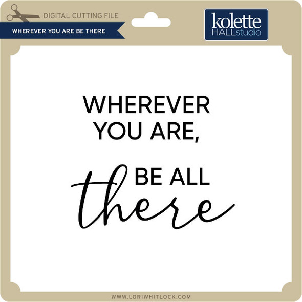 Wherever You Are Be There