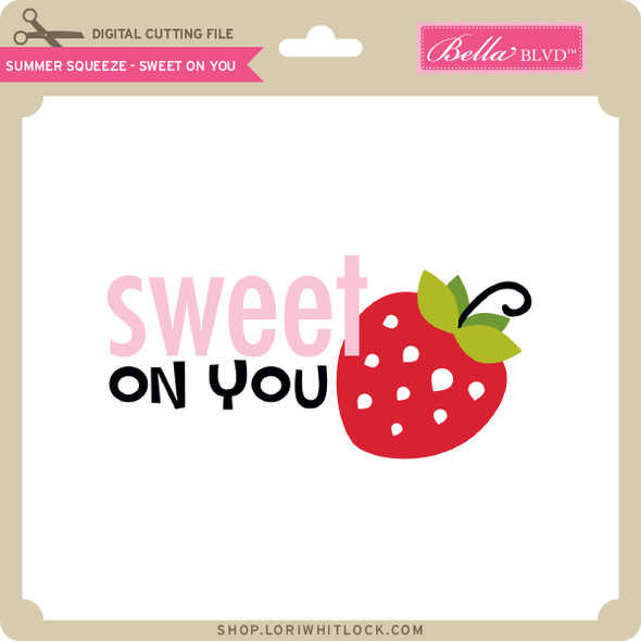 Summer Squeeze - Sweet on You
