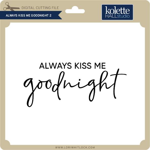 Always Kiss Me Goodnight 2