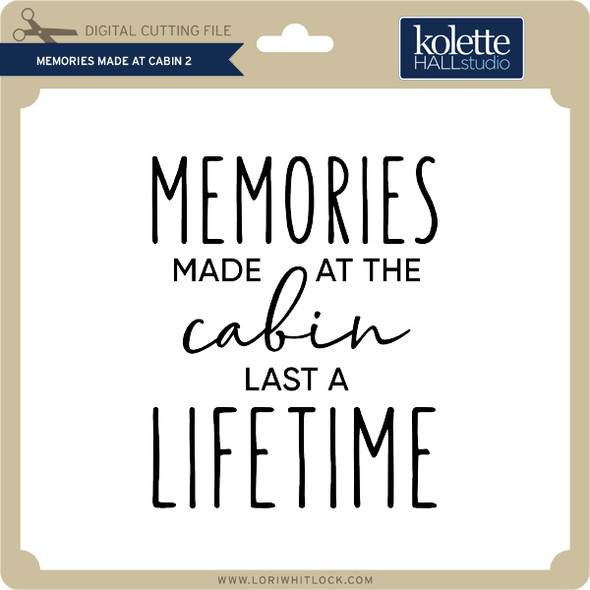 Memories Made at Cabin 2