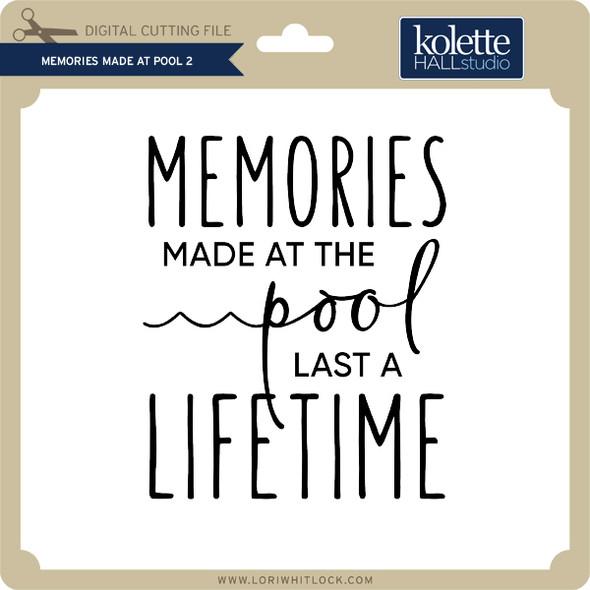 Memories Made at Pool 2