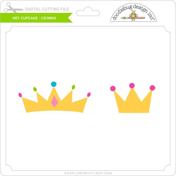 Hey Cupcake - Crowns
