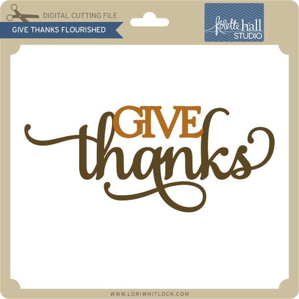 Give Thanks Flourished