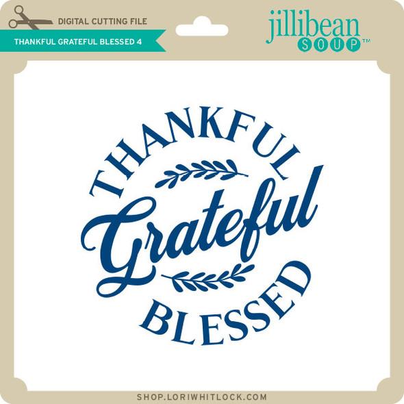Thankful Grateful Blessed 4