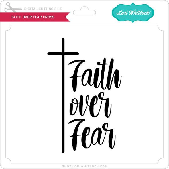 Faith Over Fear Cross