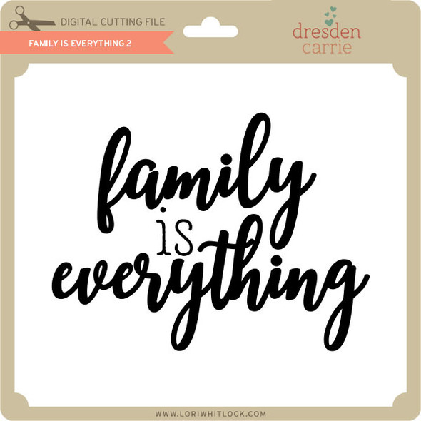 Family is Everything 2