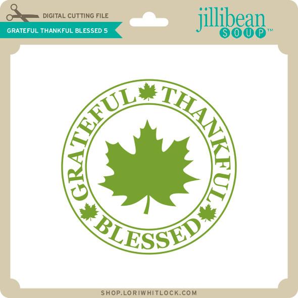 Grateful Thankful Blessed 5