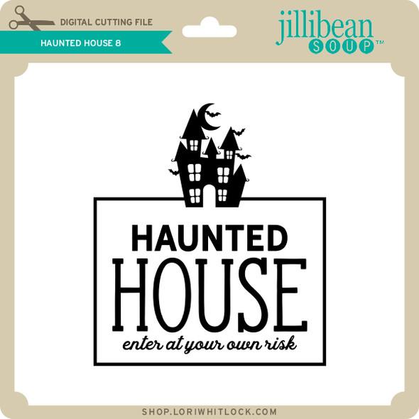 Haunted House 8
