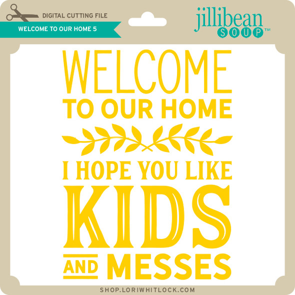 Welcome to Our Home 5
