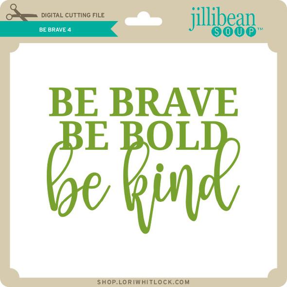 Be Brave 4