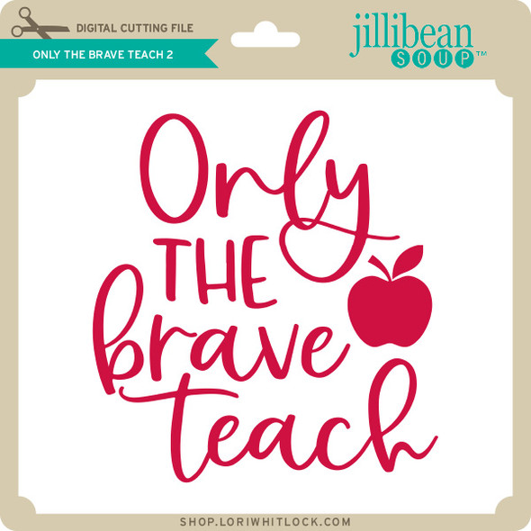 Only the Brave Teach 2