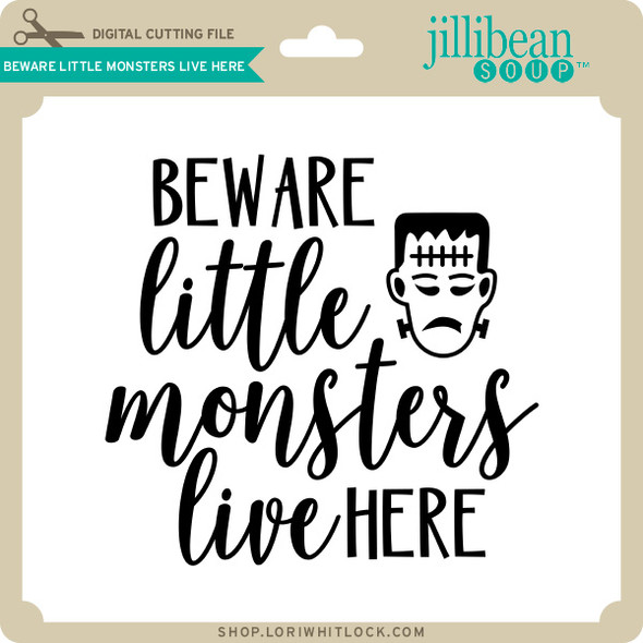 Beware Little Monsters Live Here