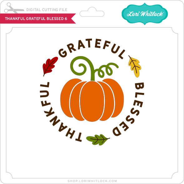 Thankful Grateful Blessed 6
