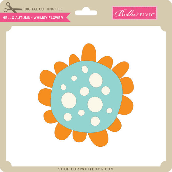 Hello Autumn - Whimsy Flower