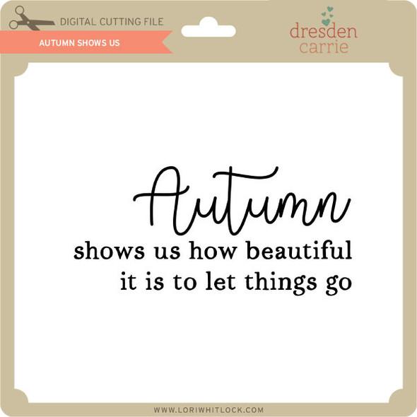 Autumn Shows Us