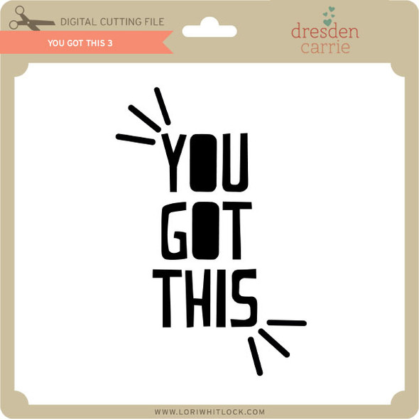 You Got This 3