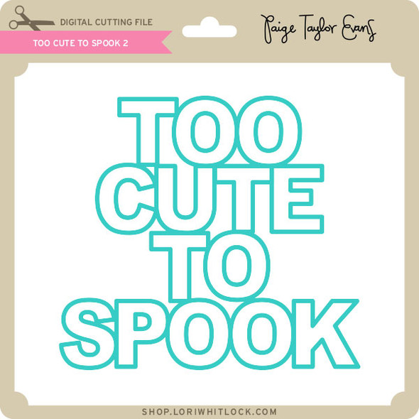 Too Cute to Spook 2