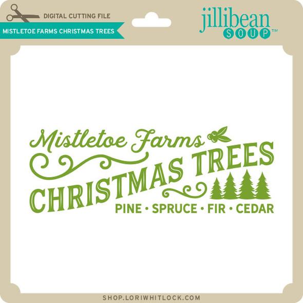 Mistletoe Farms Christmas Trees