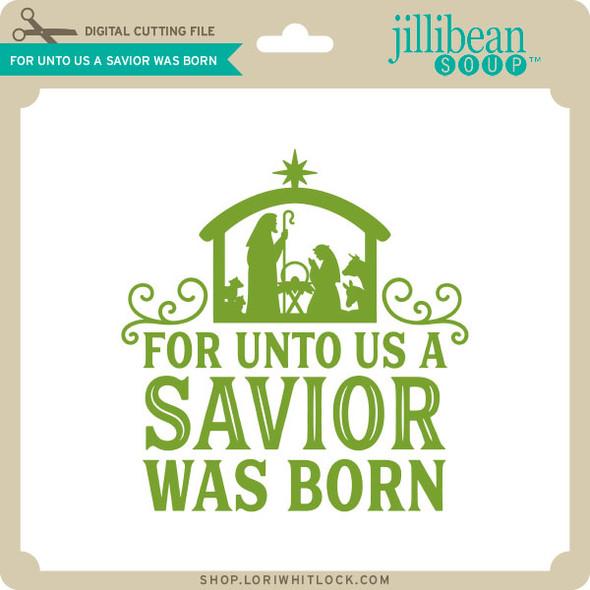 For Unto Us a Savior Was Born