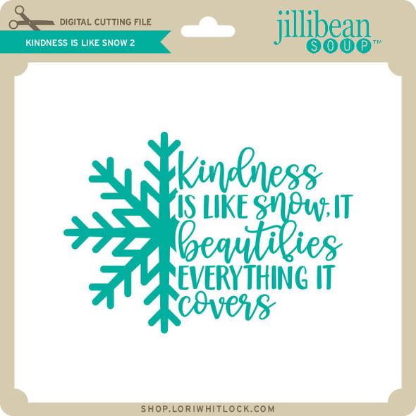 Kindness is Like Snow 2
