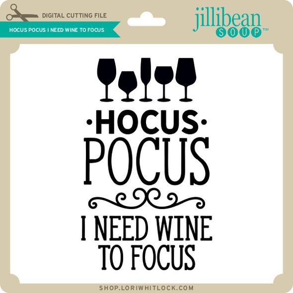 Hocus Pocus I Need Wine to Focus