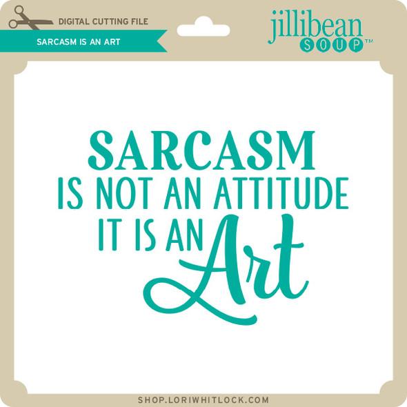 Sarcasm is an Art