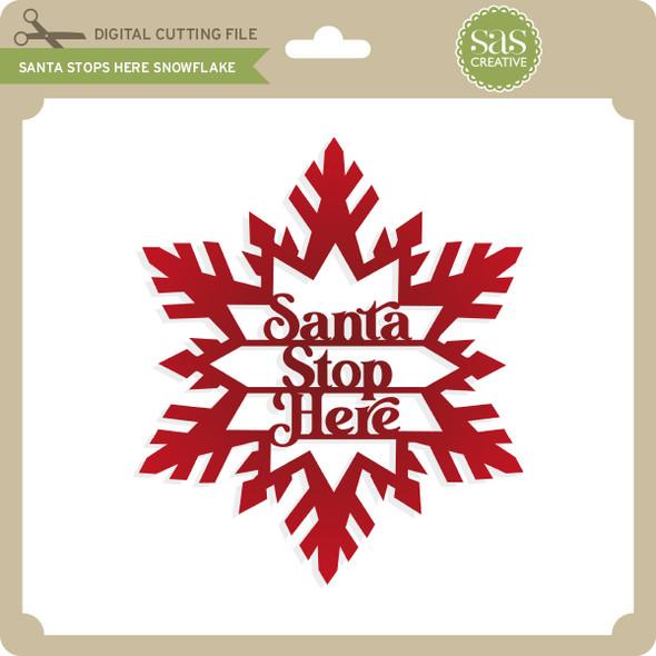 Santa Stops Here Snowflake
