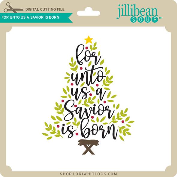 For Unto Us a Savior is Born