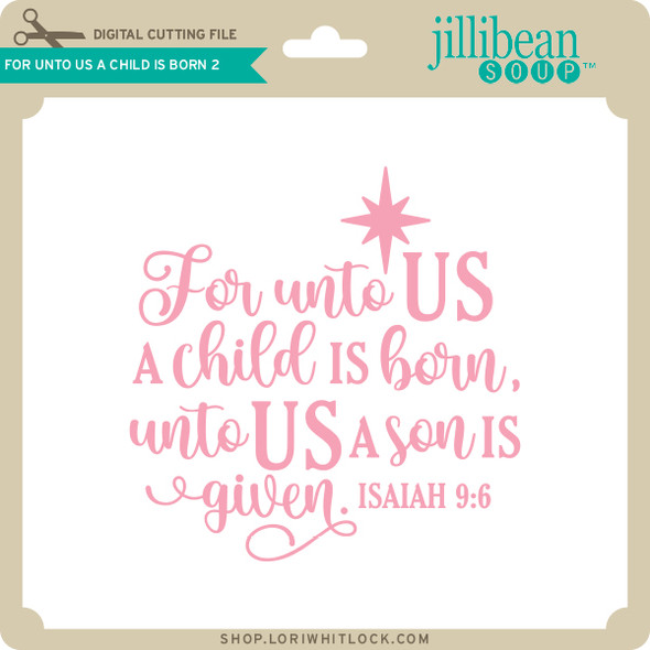 For Unto Us A Child is Born 2