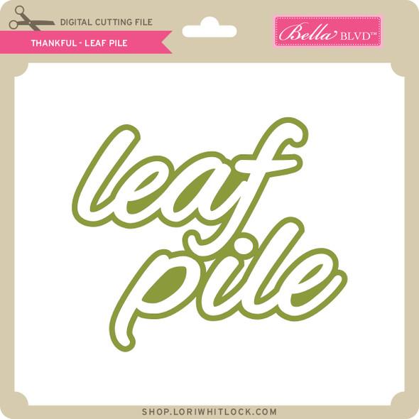 Thankful - Leaf Pile