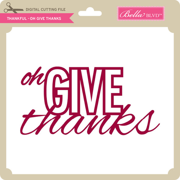 Thankful - Oh Give Thanks